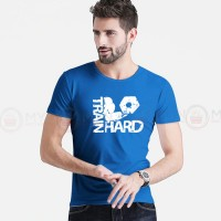 Train Hard Printed Round Neck T-Shirt in Royal Blue